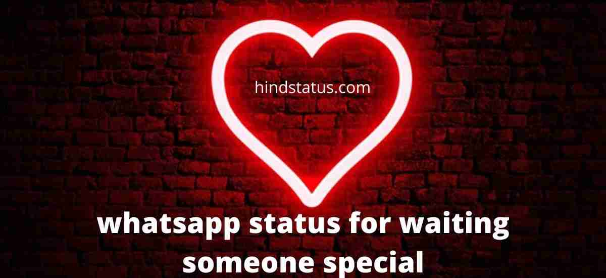 whatsapp status for waiting someone special